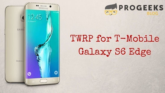 TWRP Recovery for T-Mobile Galaxy S6 Edge