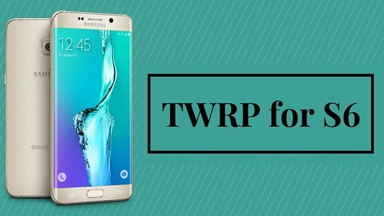 TWRP for Galaxy S6