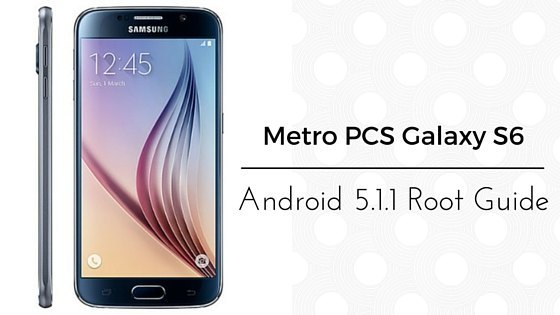 Metro PCS Galaxy S6 Android 5.1.1 Lollipop root