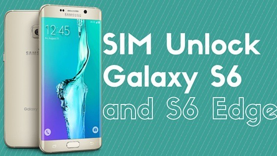 SIM Unlock Galaxy S6 and S6 Edge