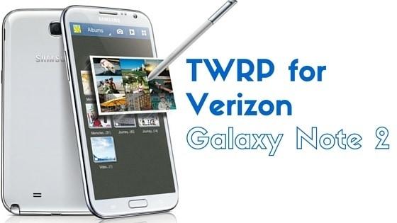 TWRP for Samsung Galaxy Note 2 Verizon