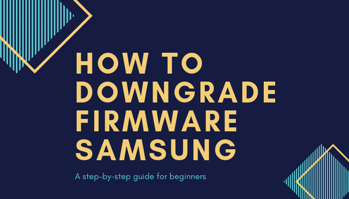 Samsung firmware downgrade guide
