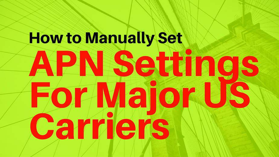 APN-Settings-Guide-for-US-Carriers