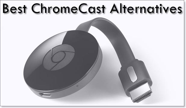 chromecast alternatives