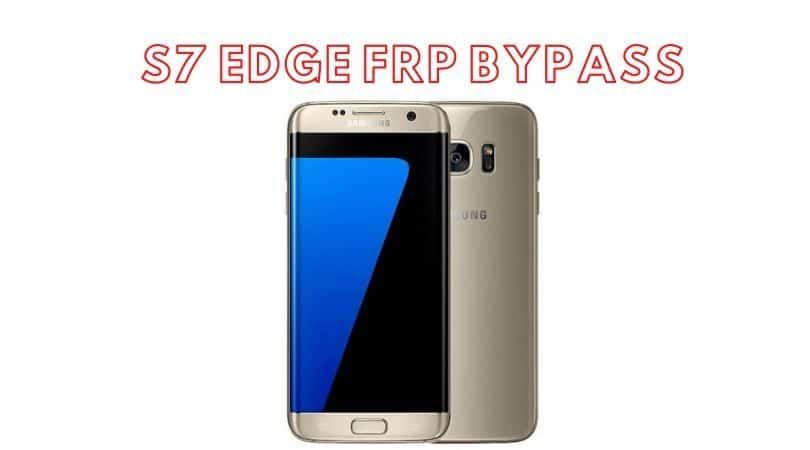 S7 Edge FRP Bypass 2020
