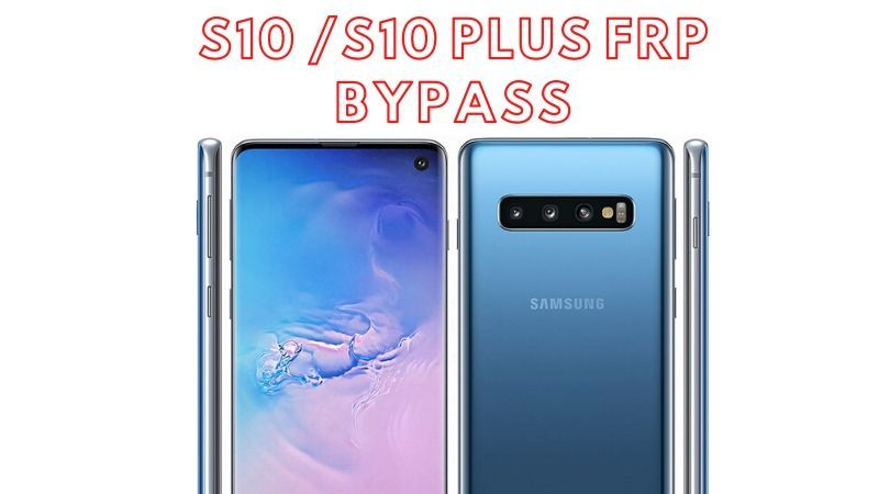 Galaxy S10 /S10 Plus FRP Bypass 2020